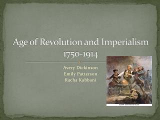 Age of Revolution and Imperialism 1750-1914