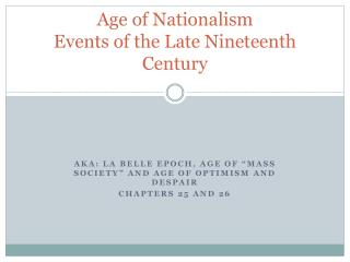Age of Nationalism Events of the Late Nineteenth Century