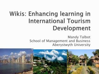 Wikis: Enhancing learning in International Tourism Development