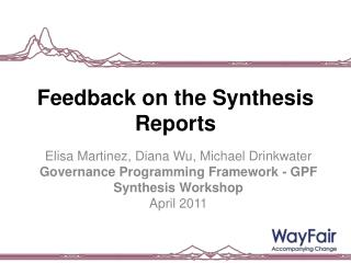 Feedback on the Synthesis Reports