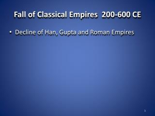Fall of Classical Empires  200-600 CE