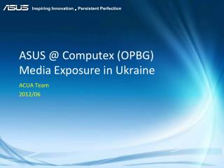 ASUS @  Computex  (OPBG) Media Exposure in Ukraine
