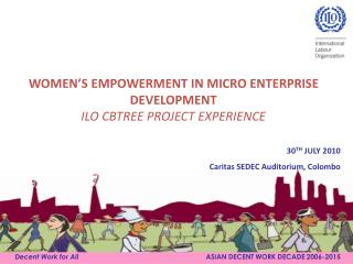 WOMEN'S EMPOWERMENT IN MICRO ENTERPRISE DEVELOPMENT ILO CBTREE PROJECT EXPERIENCE