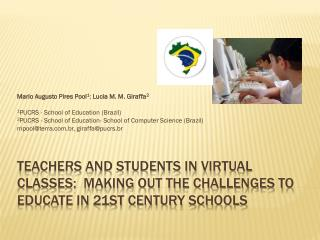 TEACHERS AND STUDENTS IN VIRTUAL CLASSES: MAKING OUT THE CHALLENGES TO EDUCATE IN 21ST CENTURY SCHOOLS