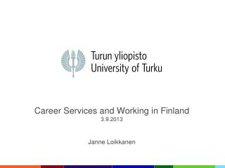 Career  Services and  Working  in Finland 3.9.2013