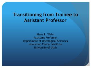 Transitioning from Trainee to Assistant Professor