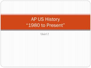 "AP US History  ""1980 to Present"""