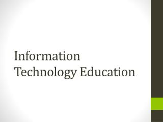 Information Technology Education