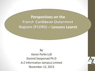 By  Aaron Parke LLB Govind Seepersad Ph.D A-Z Information Jamaica Limited November 12, 2013