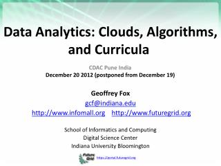 Data Analytics : Clouds, Algorithms,  and  Curricula