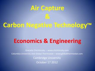 Air Capture & Carbon Negative Technology ™ Economics & Engineering