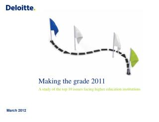 Making the grade 2011 A study of the top 10 issues  facing higher education institutions