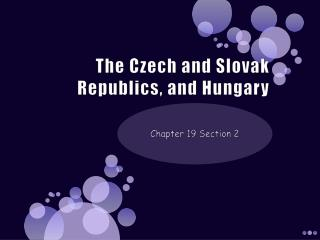The Czech and Slovak Republics, and Hungary