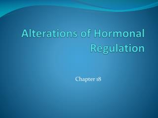 Alterations of Hormonal Regulation