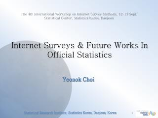 Internet Surveys & Future Works In Official Statistics