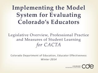 Colorado Department of Education, Educator Effectiveness  Winter 2014