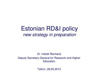 Estonian RD&I  policy new strategy in preparation