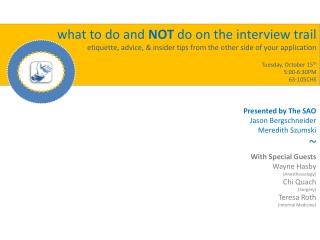 what to do and  NOT  do on the interview trail etiquette, advice, & insider tips from the other side of your applica