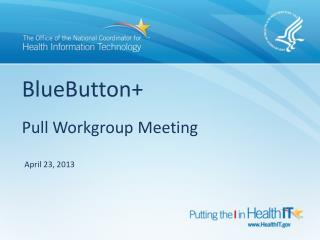BlueButton+ Pull Workgroup Meeting