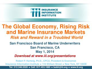 The Global Economy, Rising Risk        and Marine Insurance Markets Risk and Reward in a Troubled World