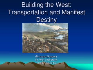 Building the West: Transportation and Manifest Destiny