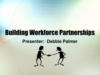 Building Workforce Partnerships