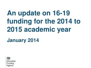 An update on 16-19 funding for the 2014 to 2015 academic year January 2014