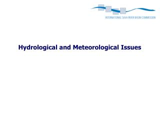 Hydrological  and Meteorological Issues