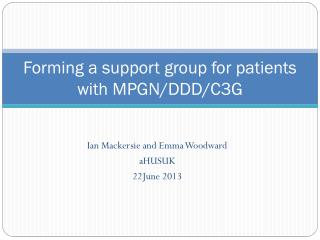 Forming a support group for patients with MPGN/DDD/C3G
