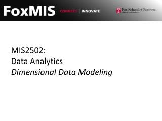 MIS2502: Data Analytics Dimensional Data Modeling