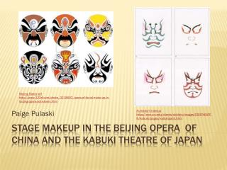 Stage makeup in the  beijing  opera  of china and the kabuki theatre of  japan