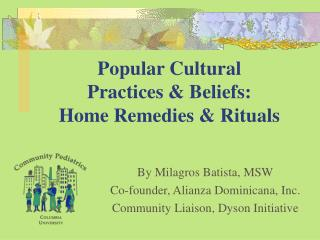 Popular Cultural  Practices & Beliefs:   Home Remedies & Rituals
