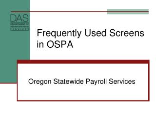 Frequently Used Screens in OSPA