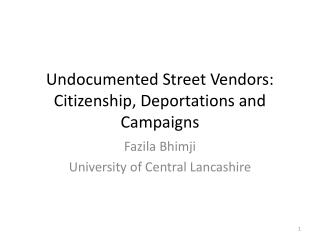 Undocumented Street Vendors: Citizenship, Deportations and  Campaigns
