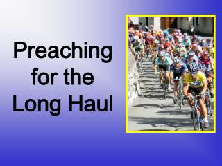 Preaching for the  Long Haul