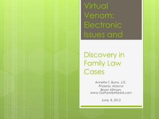 Virtual Venom: Electronic Issues and  Discovery in Family Law Cases