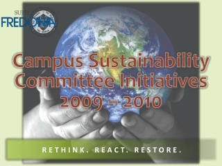 Campus Sustainability  Committee Initiatives 2009 – 2010