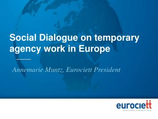 Social Dialogue on  temporary agency work  in Europe
