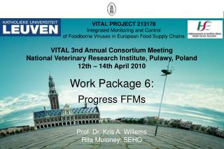VITAL PROJECT 213178 Integrated Monitoring and Control of Foodborne Viruses in European Food Supply Chains
