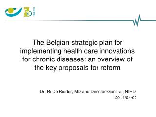 The  Belgian strategic plan for implementing health care innovations for chronic diseases: an overview of the key propos