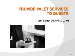 PROVIDE VALET SERVICES TO GUESTS