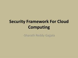 Security Framework For Cloud Computing