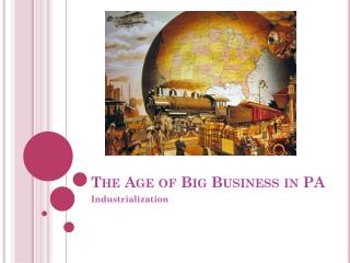 The Age of Big Business in PA