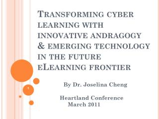 Transforming cyber learning with innovative  andragogy  & emerging technology in the future eLearning frontier
