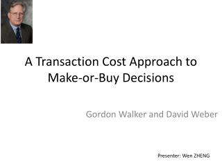A Transaction Cost Approach to Make-or-Buy Decisions
