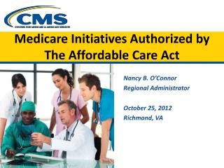 Medicare  Initiatives  Authorized by  The  Affordable Care Act