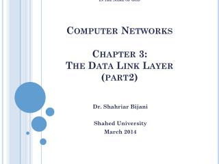 In the Name of God Computer Networks Chapter 3:   The Data Link  Layer (part2)