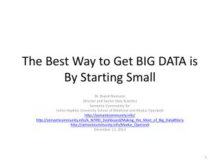 The Best Way to Get BIG DATA is By Starting Small