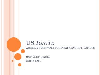 US  Ignite America's Network for Next-gen Applications