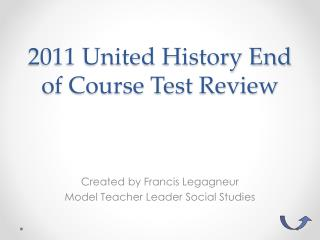 2011 United History End of Course Test Review